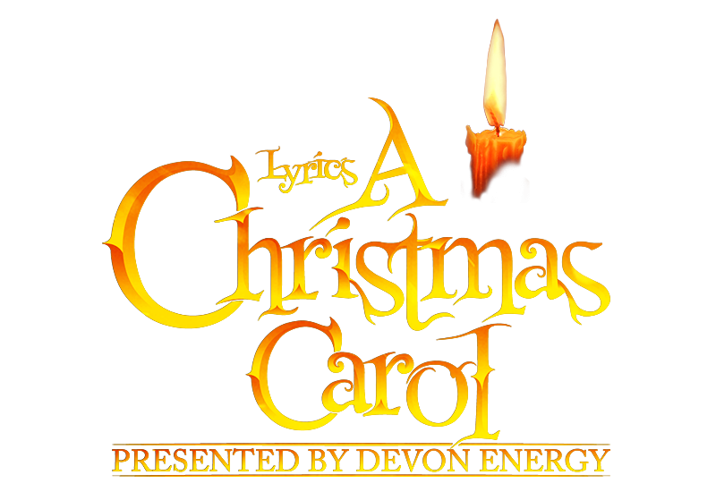 lyrics a christmas carol 2018 lyric theatre of oklahoma - A Christmas Carol Full Text